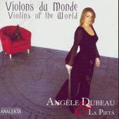 Angèle Dubeau & La Pietà - Violins of the World (Violons du monde)