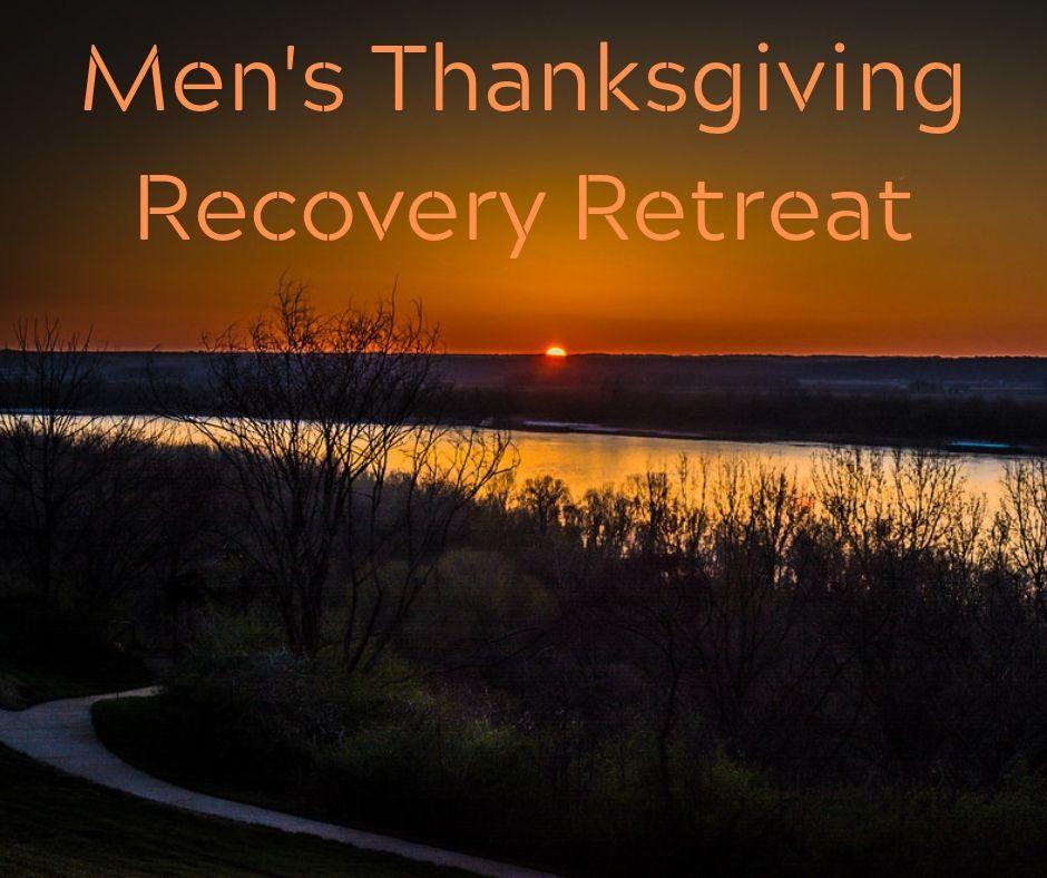 Men's Thanksgiving Recovery Retreat.jpg