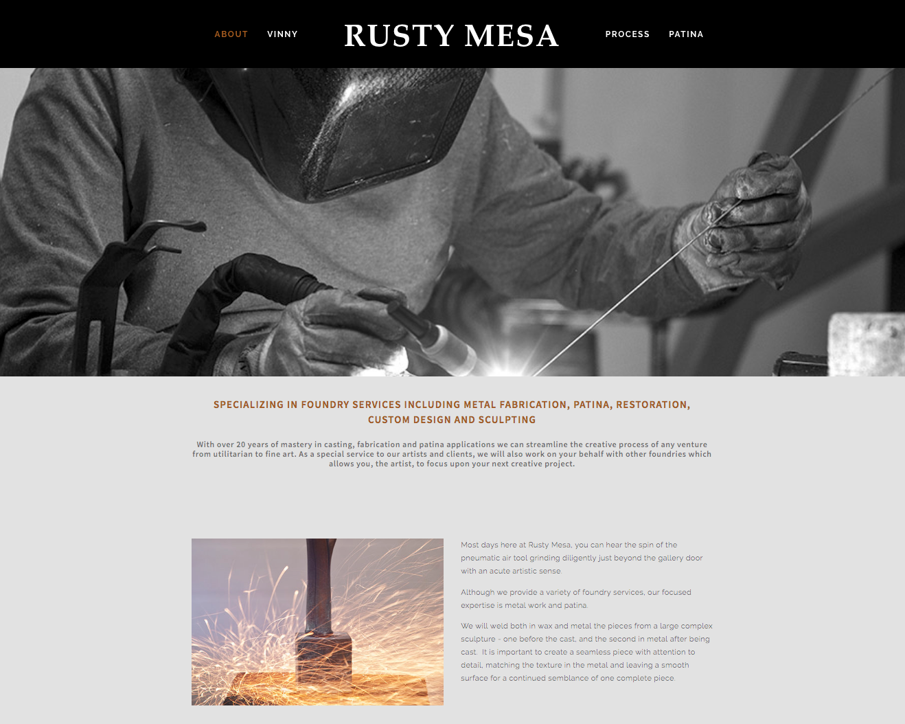 Rusty Mesa, specializing in a variety of foundry services, was in need of a better online presence, one that would engage clients in a largely behind the scenes business. Underexposed decided to take an editorial approach to the project,designing the site and photographing the business in a style that spoke to the content rich environment.