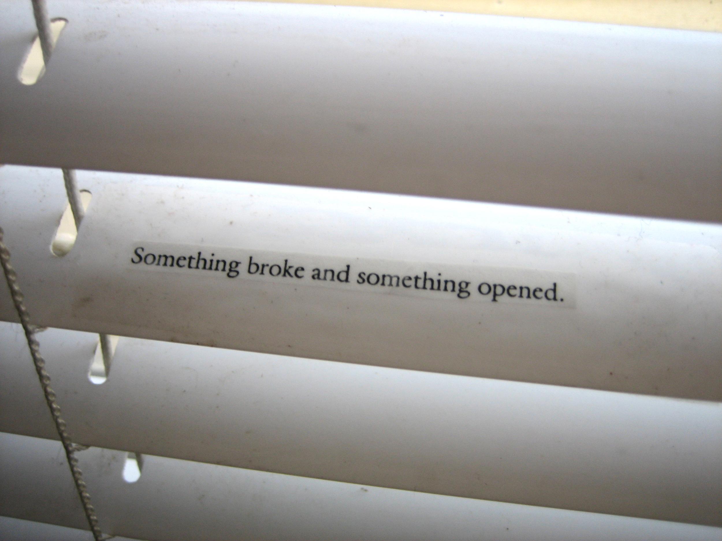 2. something broke, something opened.jpg