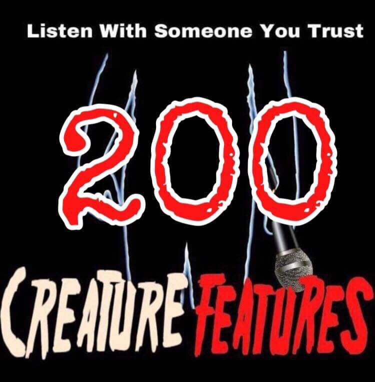 200 Chunky Larry's Creature Features podcast