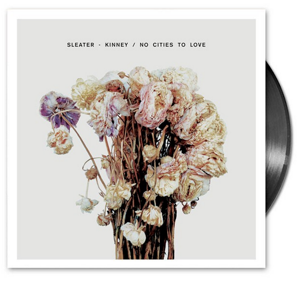 Sleater Kinney / No Cities To Love
