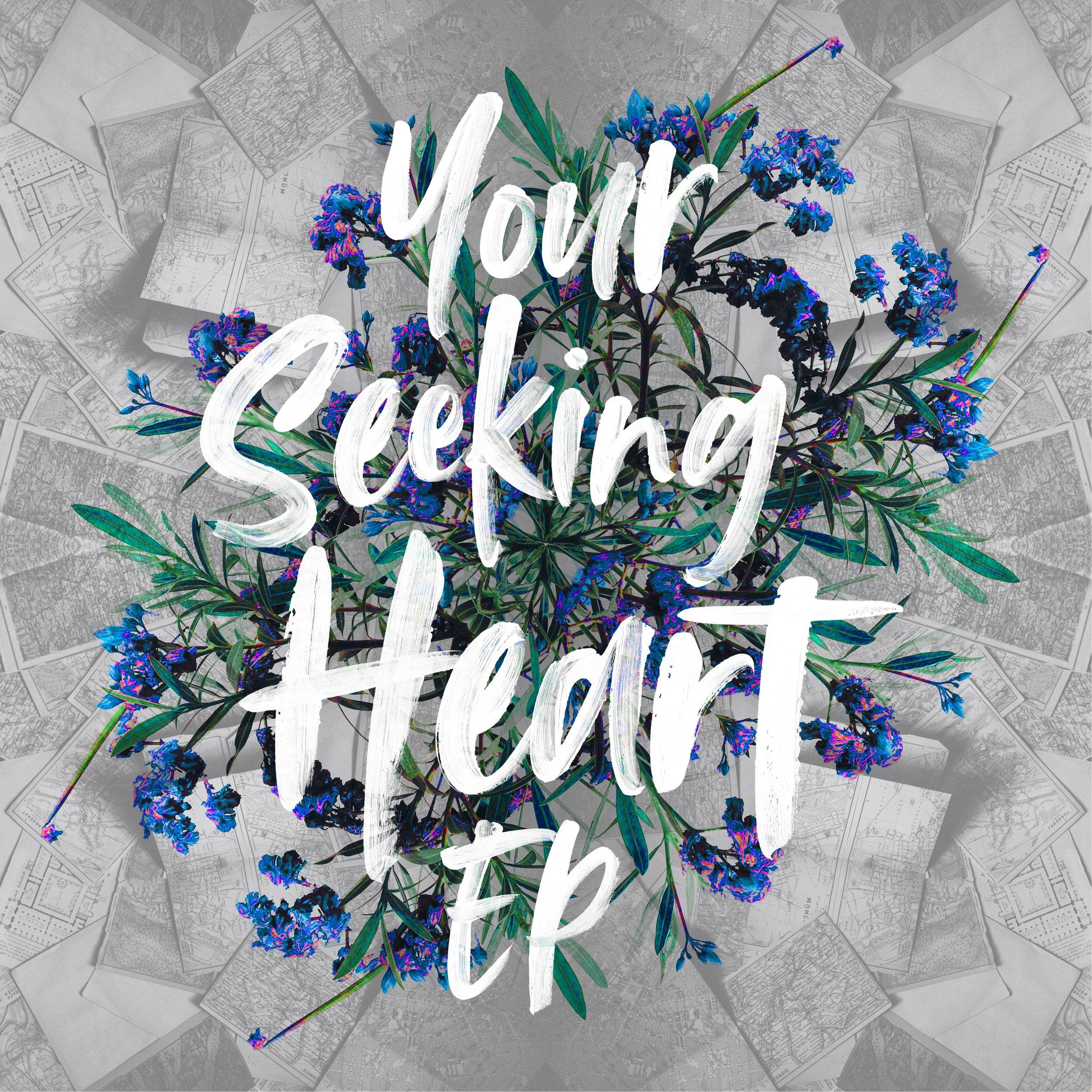 Your Seeking Heart EP-V1.jpg