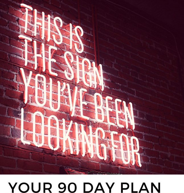 Your 90 Day Plan