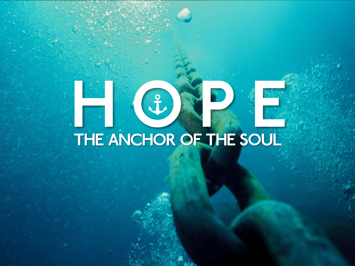 Hope - The Anchor of the Soul