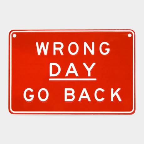 wrong-day-sign-lg.jpg
