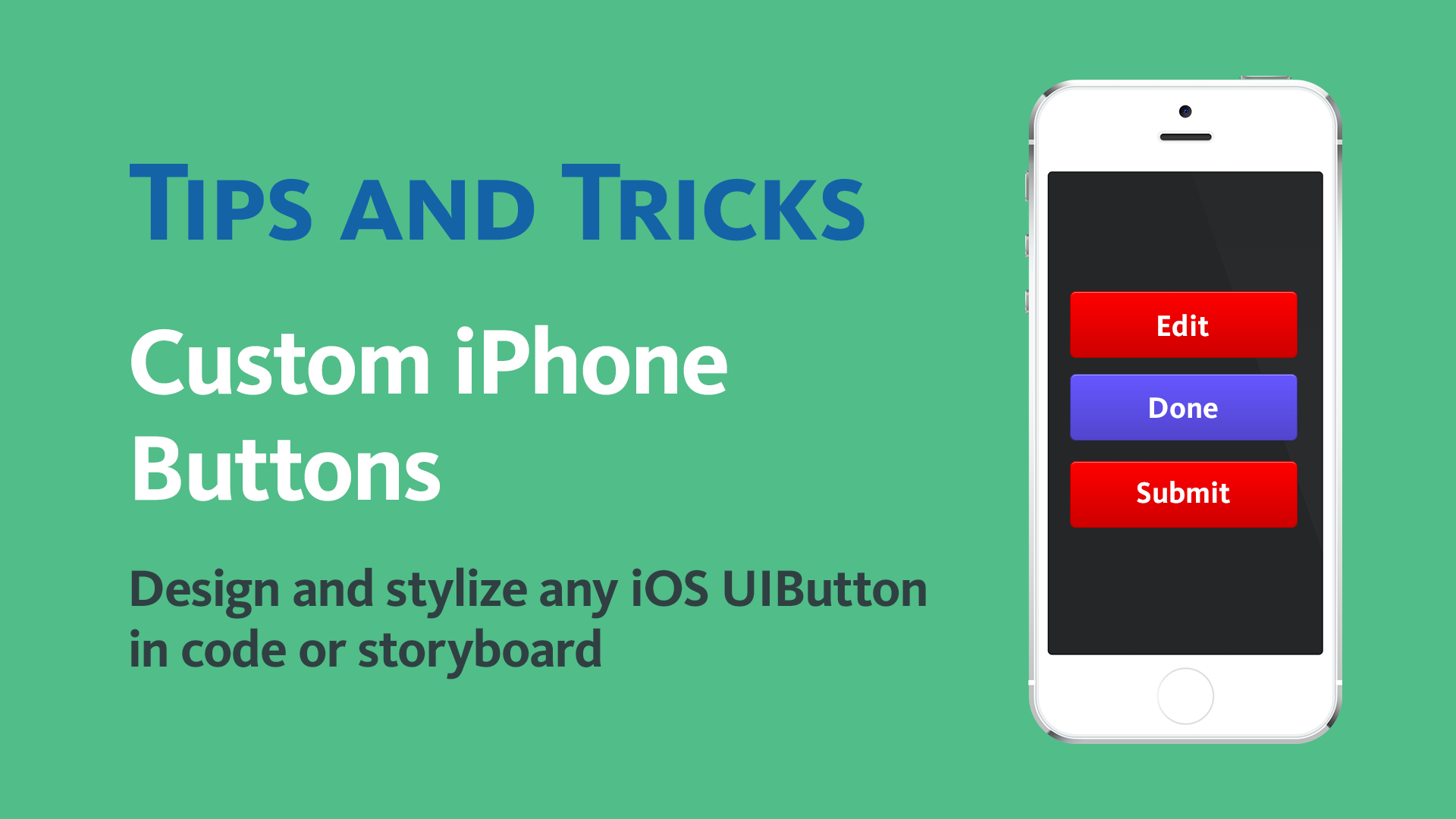Subscribe and you will get FREE access to a  5 video course  on custom buttons for iOS.