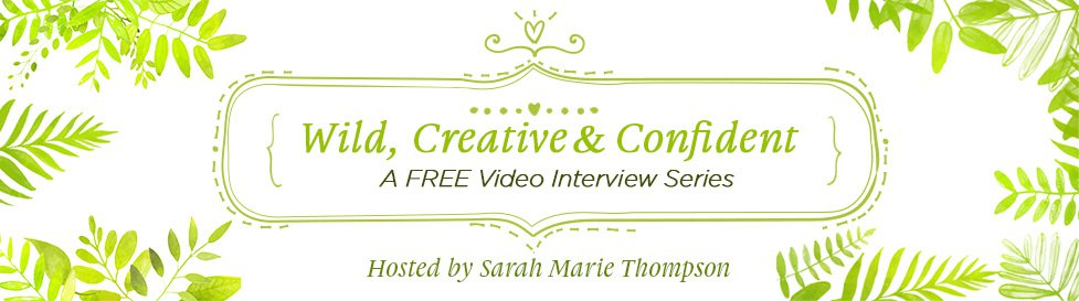 Wild Creative Confident Free Telesummit : Video Series