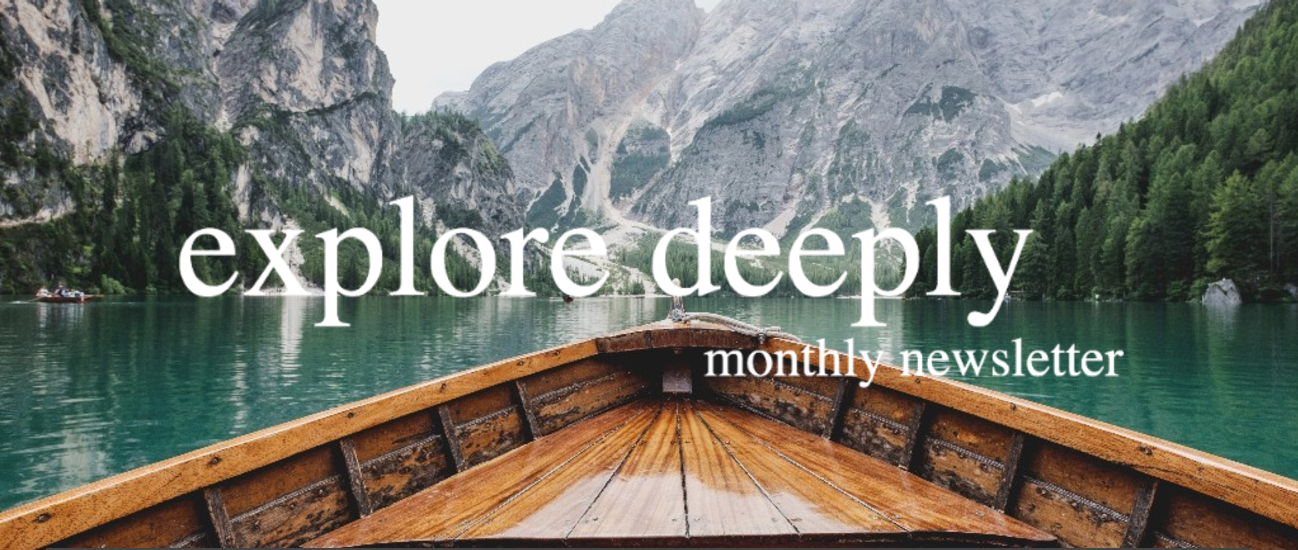 Explore Deeply Newsletter