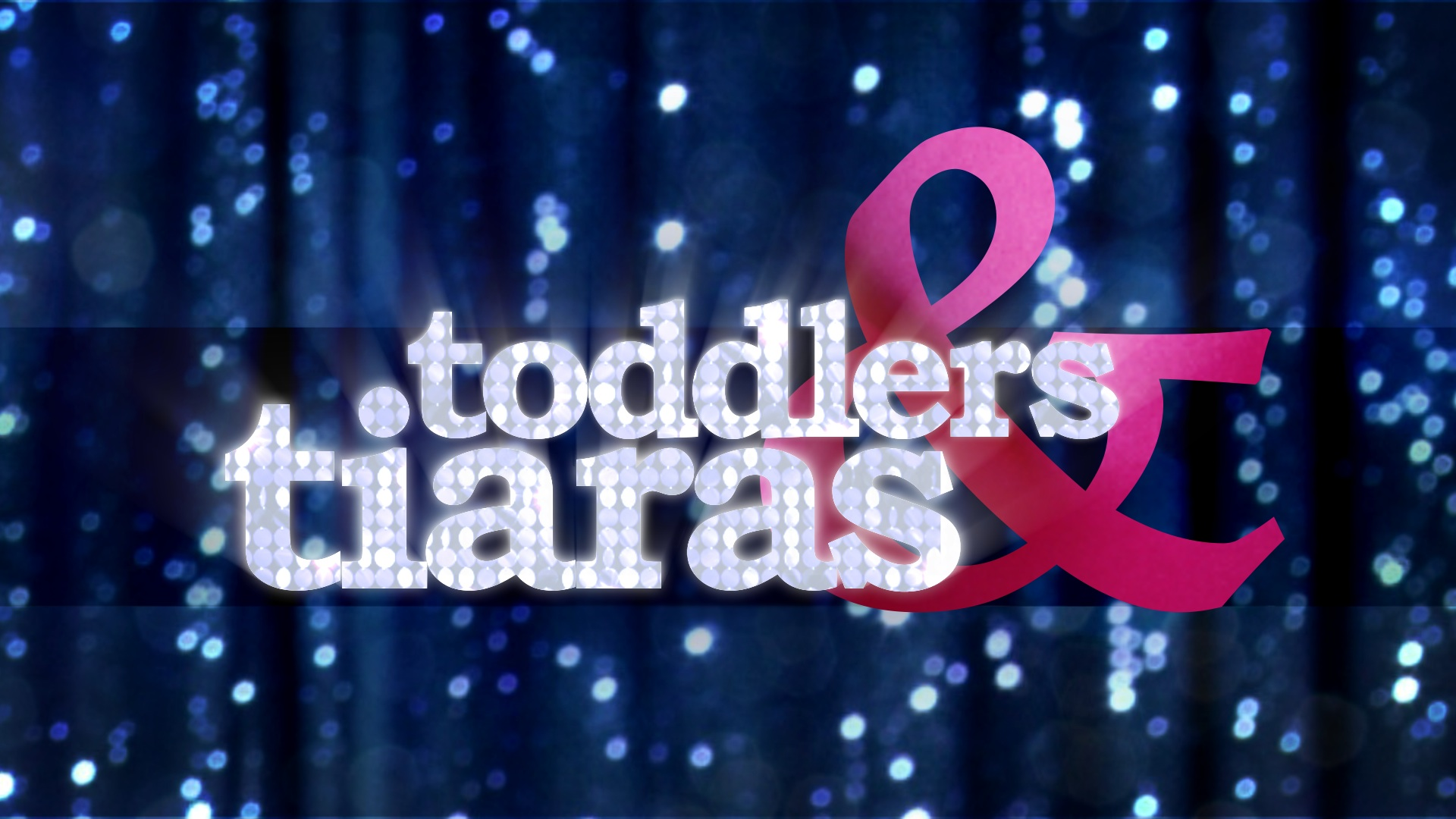 main title design | Toddlers & Tiaras | jonberrydesign
