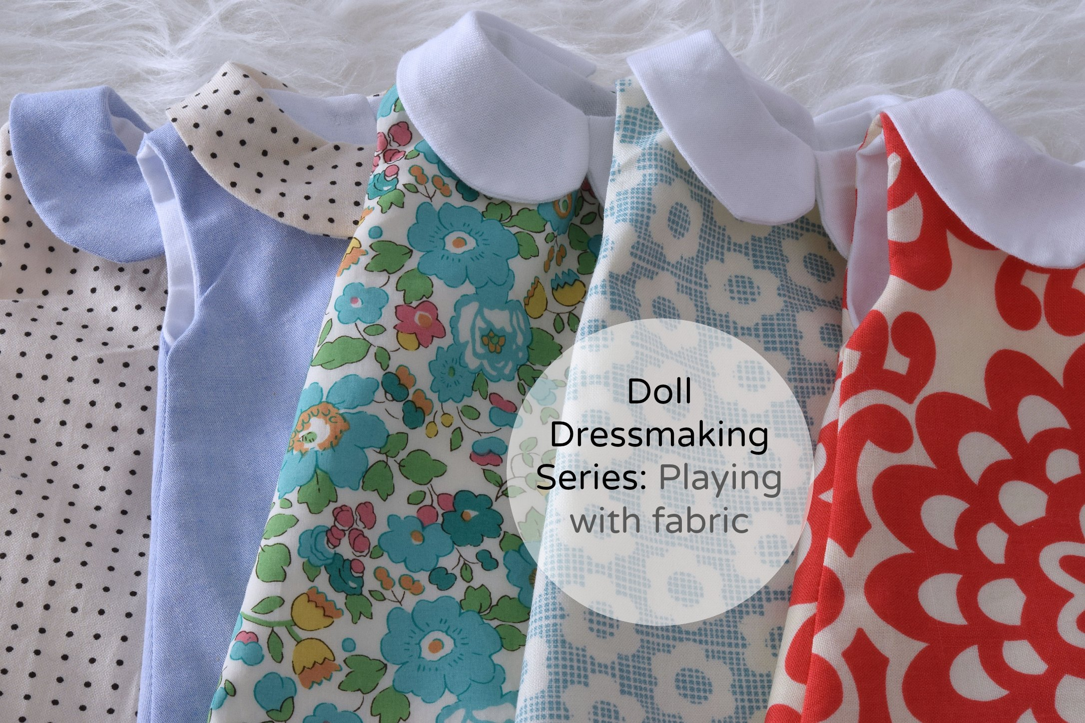 Doll Dressmaking playing with fabric
