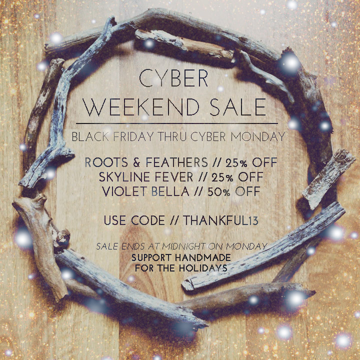 cyber weekend sale on roots and feathers