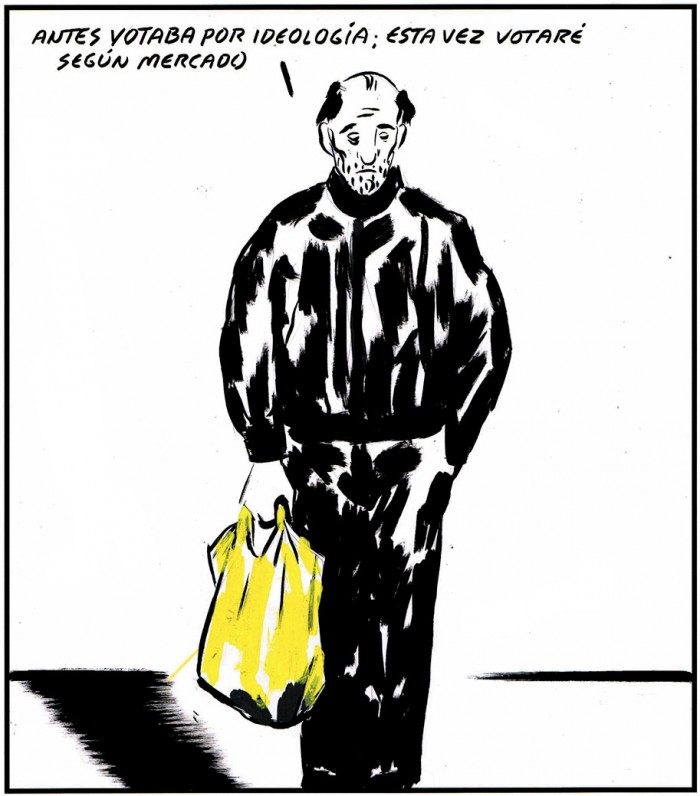 """""""Avant je votais par idéologie : maintenant, je vais voter selon le marché"""" - El Roto"""