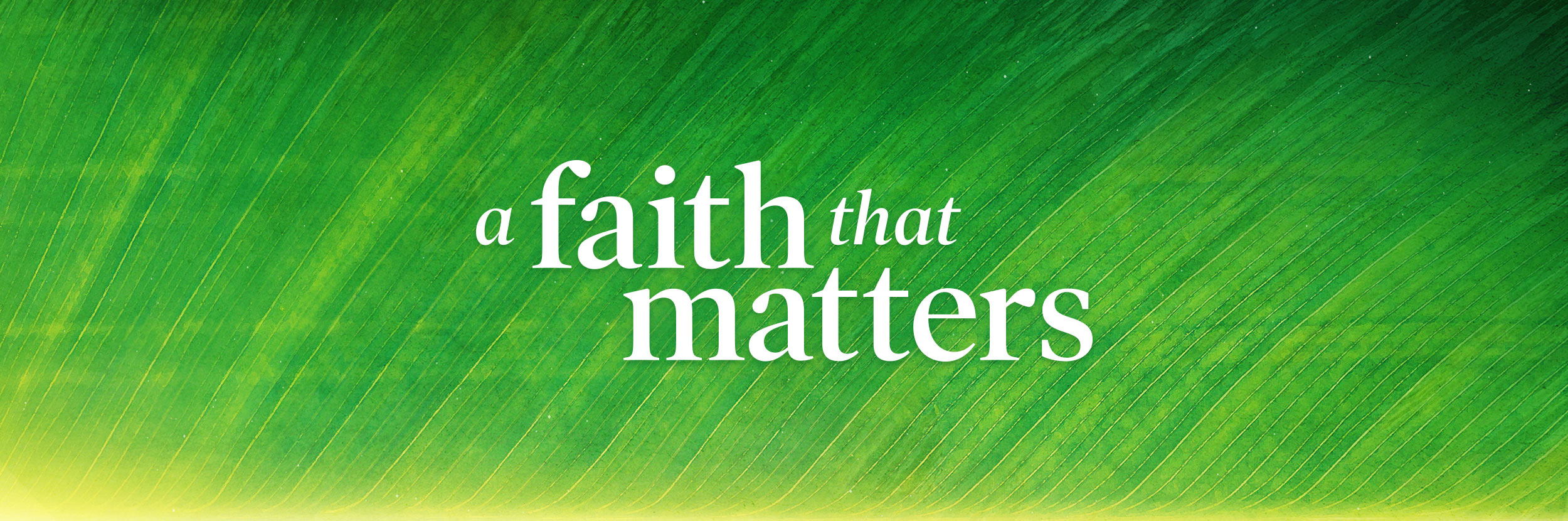 a-faith-that-matters-banner-2500x830.jpg