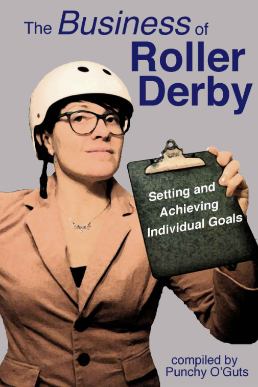 The Business of Roller Derby Setting and Achieving.png