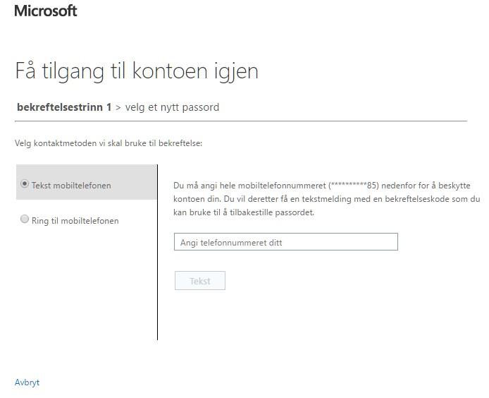 Tekst mobiltelefonen : Du vil i løpet av noen få sekunder motta en tekstmelding fra Microsoft med en 6-sifret kode. Fyll inn denne i feltet, og velg  Neste .