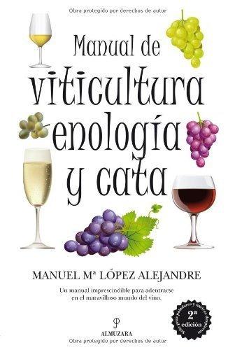 Viticultura, enolog�a y cata para aficionados de Manuela Mar�a L�pez