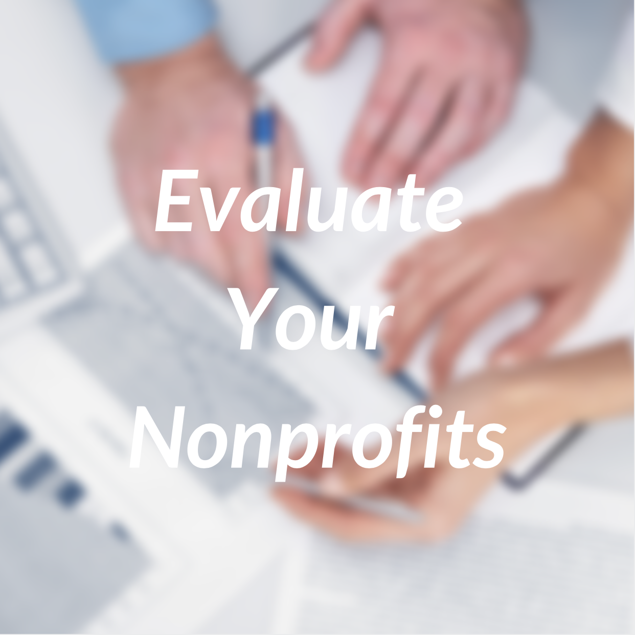 Evaluate Your Nonprofits