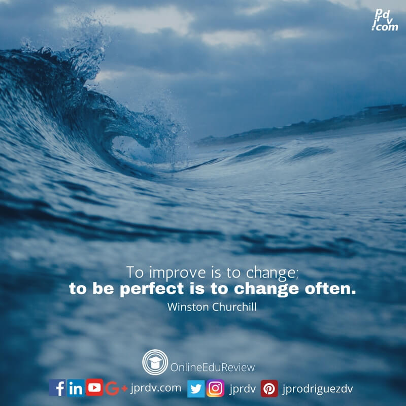 to improve is to change to be perfect is to change often winston churchill