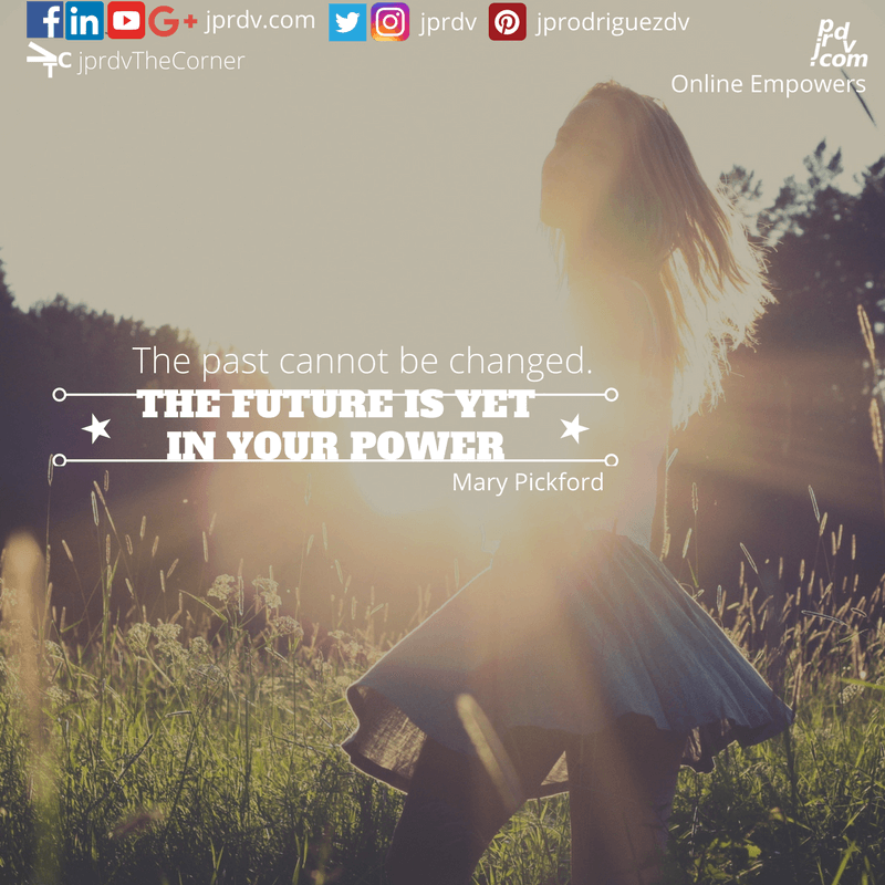 The past cannot be changed. The future is yet in your power ~ Mary Pickford