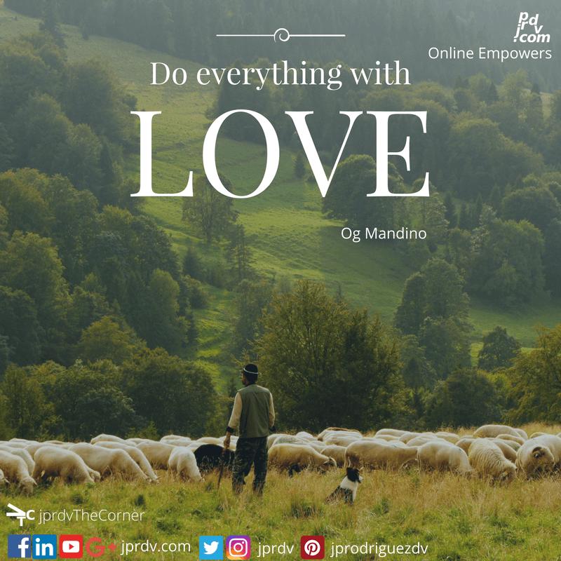 Do everything with love ~ Og Mandino