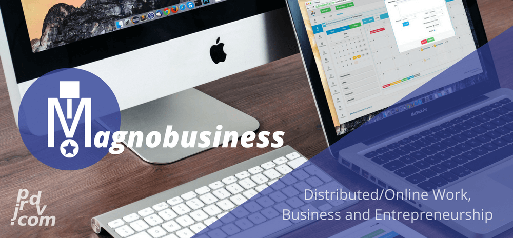 Magnobusiness: Distributed/Online Work, Business and Entrepreneurship