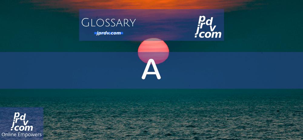 A (Site Glossary)