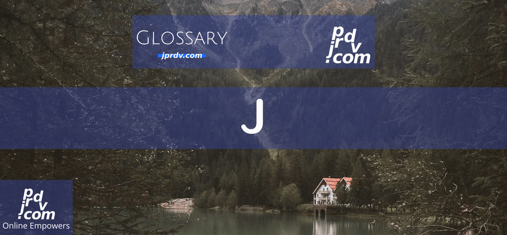 J (Site Glossary)