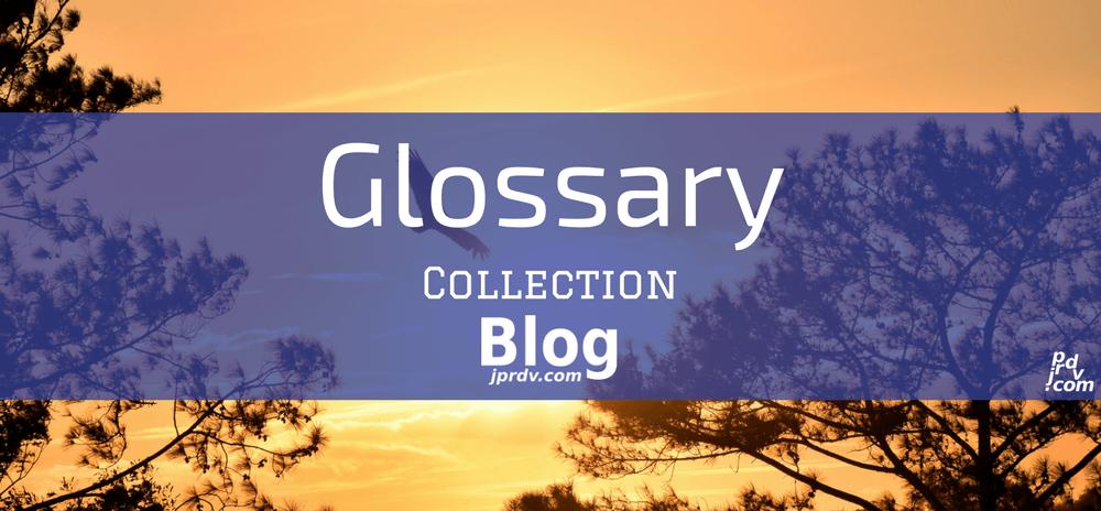 Glossary jprdv.com Blog Collection