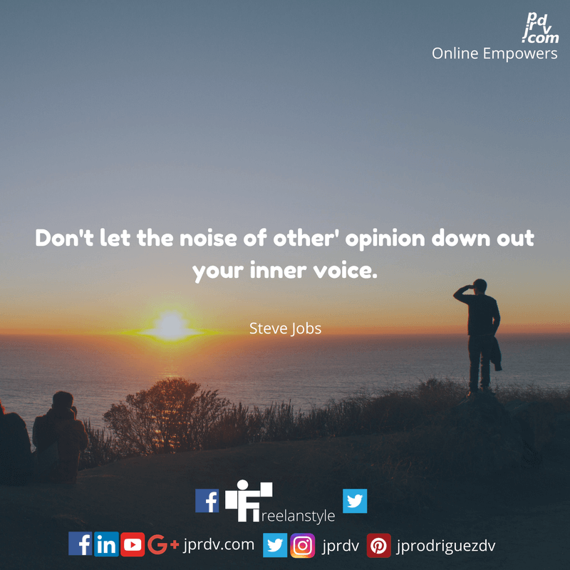 Don't let the noise of other's opinion down out your inner voice