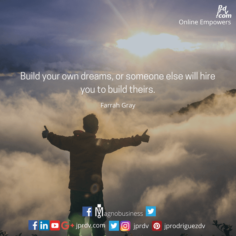 Build your own dreams, or someone else will hire you to build theirs