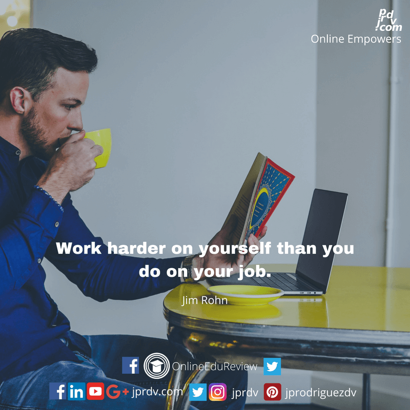 Work harder on yourself than you do on your job