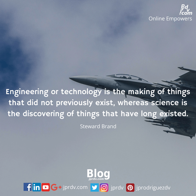 Engineering or technology is the making of things not previously exist, whereas science is the discovering of things that have long existed
