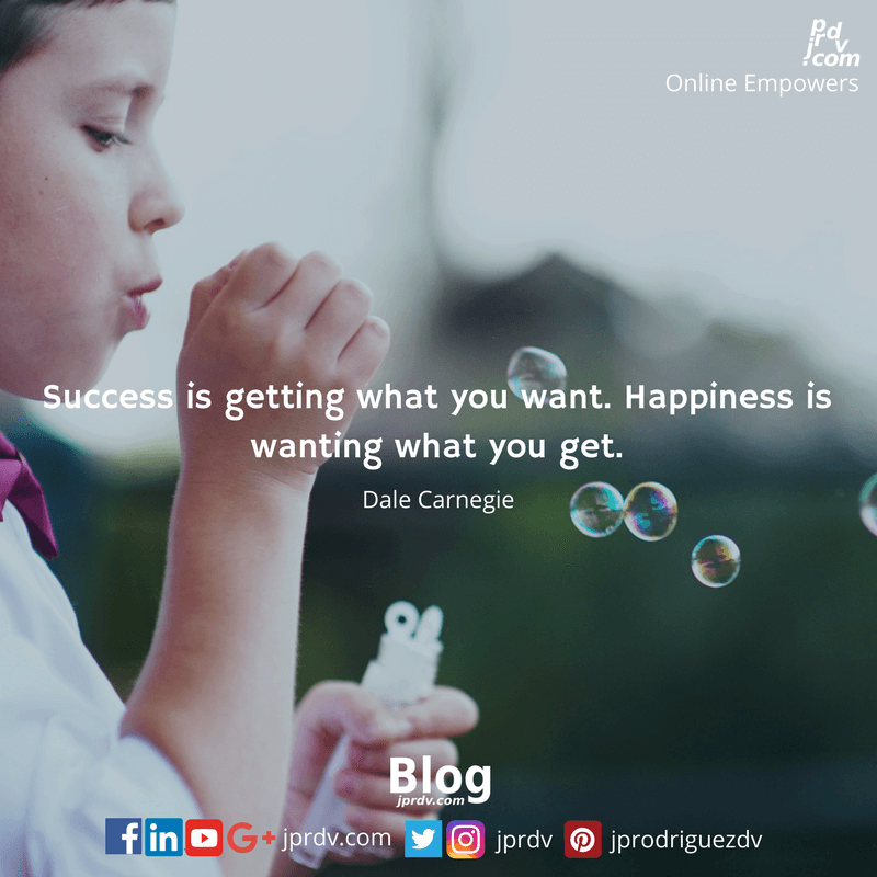 Success is getting what you want. Happiness is wanting what you get.png