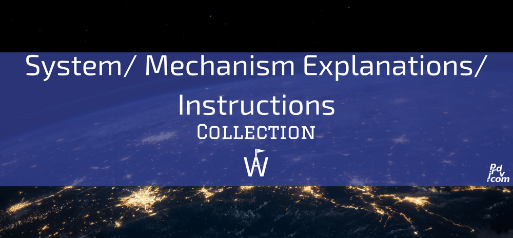System _ Mechanism Explanations _ Instructions and Workavel Collection