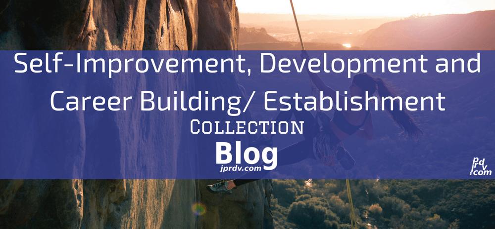 Self-Improvement, Development and Career Building _ Establishment jprdv.com Blog Collection