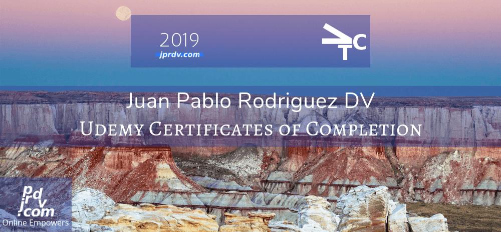 2019 - Juan Pablo Rodriguez DV Udemy Certificates of Completion