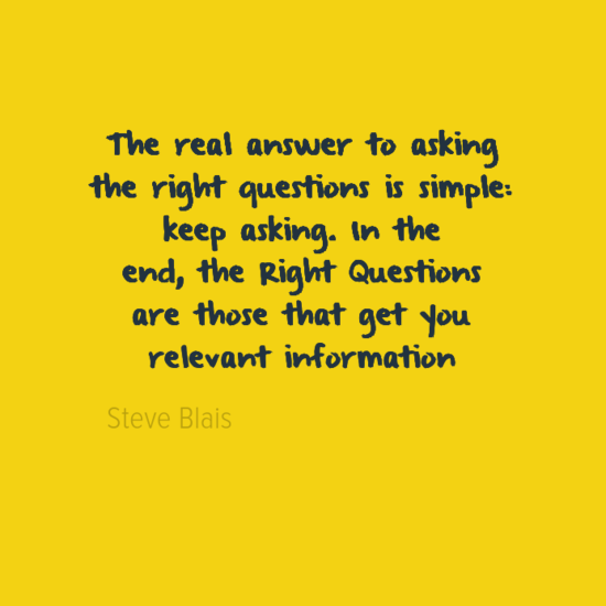 Asking The Right Questions - Steve Blais