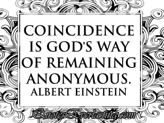 albert Einstien-Coincidence is God's way of remaining anonymous..jpg