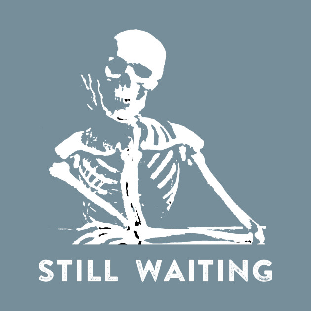 Still waiting.jpg