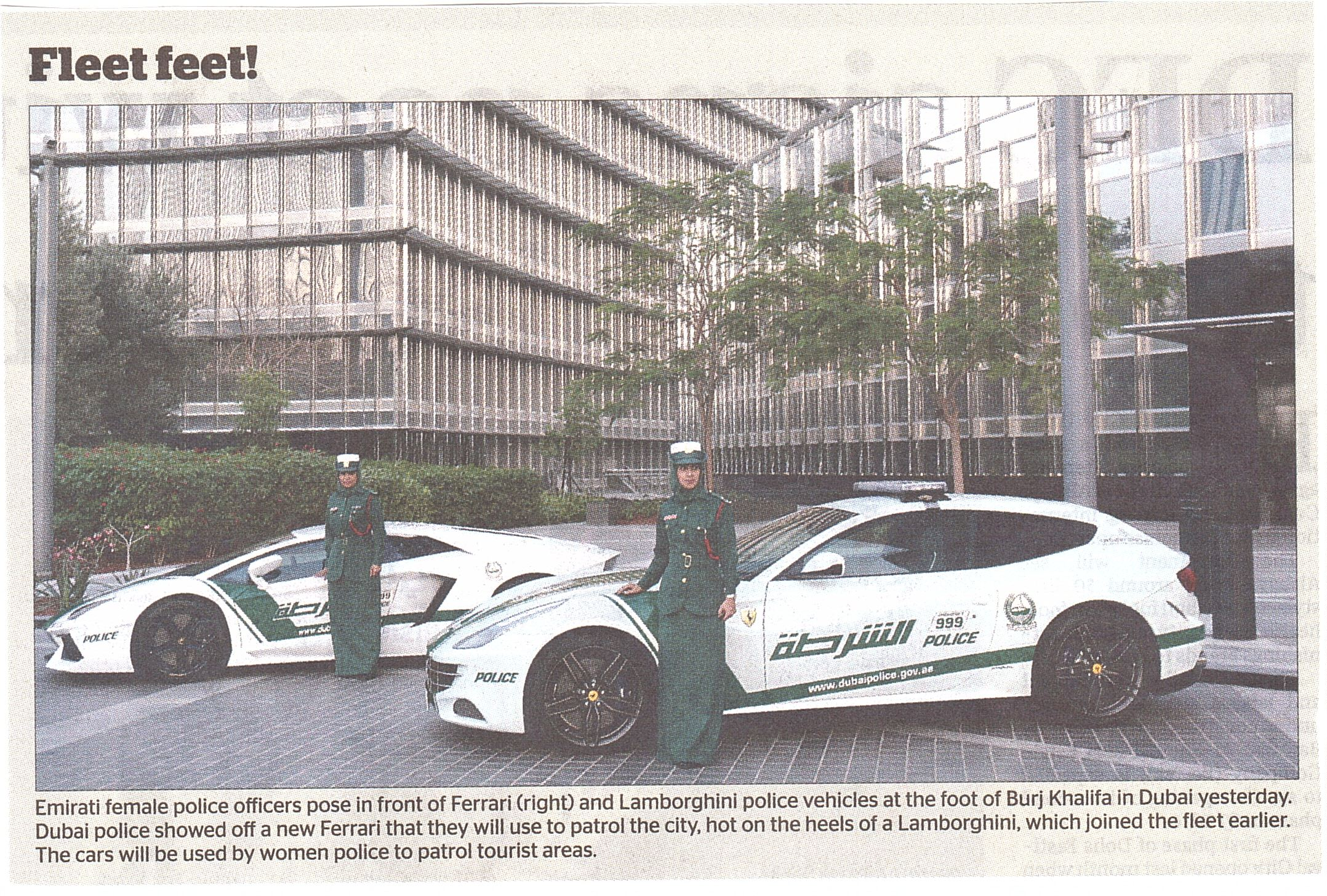Only in the Middle East ... where else could you say you've been pulled over by a female police officer in a Ferrari? Doha Gulf Times , April 26, 2013