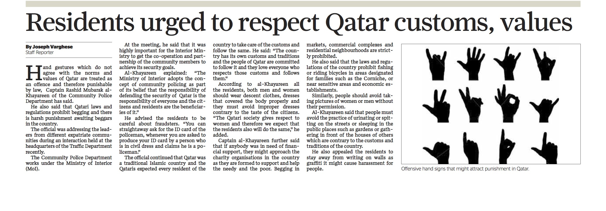 "A harsh reminder that I'm not as culturally-savvy as I thought I was.  A wise woman once told me, ""You've got to learn to admit that you simply don't know what you don't know."" ...   (article extracted from July 12, 2013 Gulf Times, at http://www.gulf-times.com/qatar/178/details/359198/residents-urged-to-respect-qatar-customs%2c-values)"