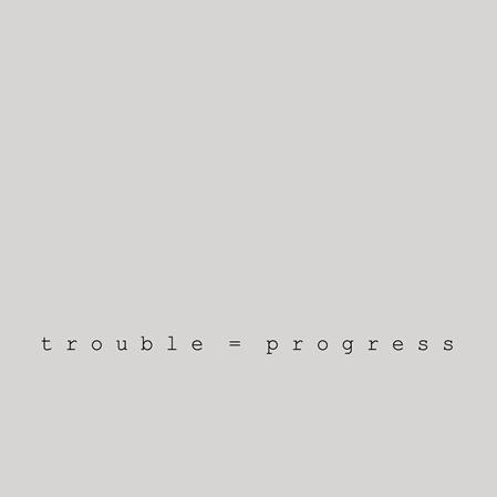 Emma Donaldson: Trouble = Progress