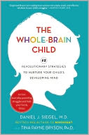 The Whole Brain Child  by Daniel J. Siegel