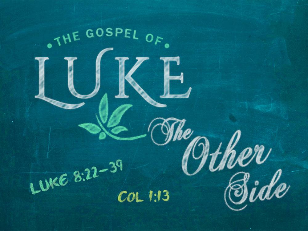 The Gospel Of Luke: The Other Side (14) Meadowlark Church Of Christ