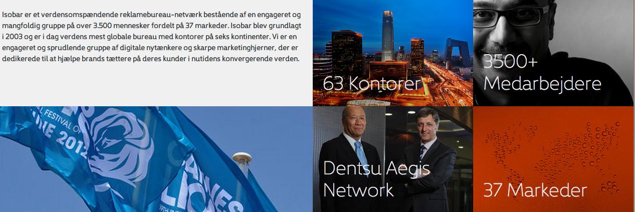 Isobar Danmark er et stort bureau. Det er en del af det internationale Aegis-netværk.