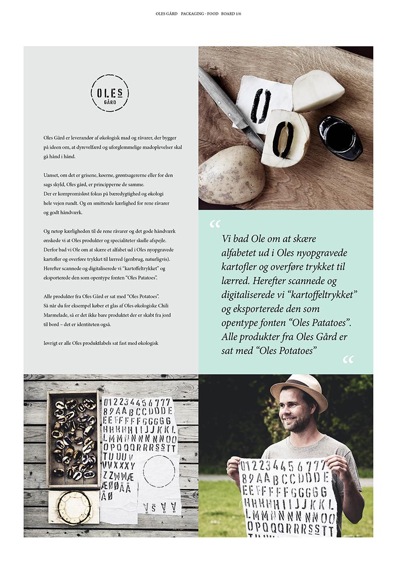 Fonten til emballagerne hos Oles Gård er sat med kartoffeltryk. En nu Opentype-font ved navn Oles Potatoes.