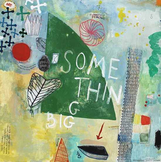 something big , mixed media on panel, 10 in. x 10 in., 2012