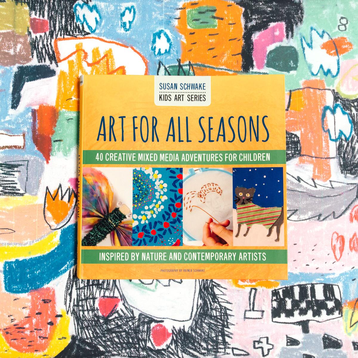 Art For All Seasons  by Susan Schwake.