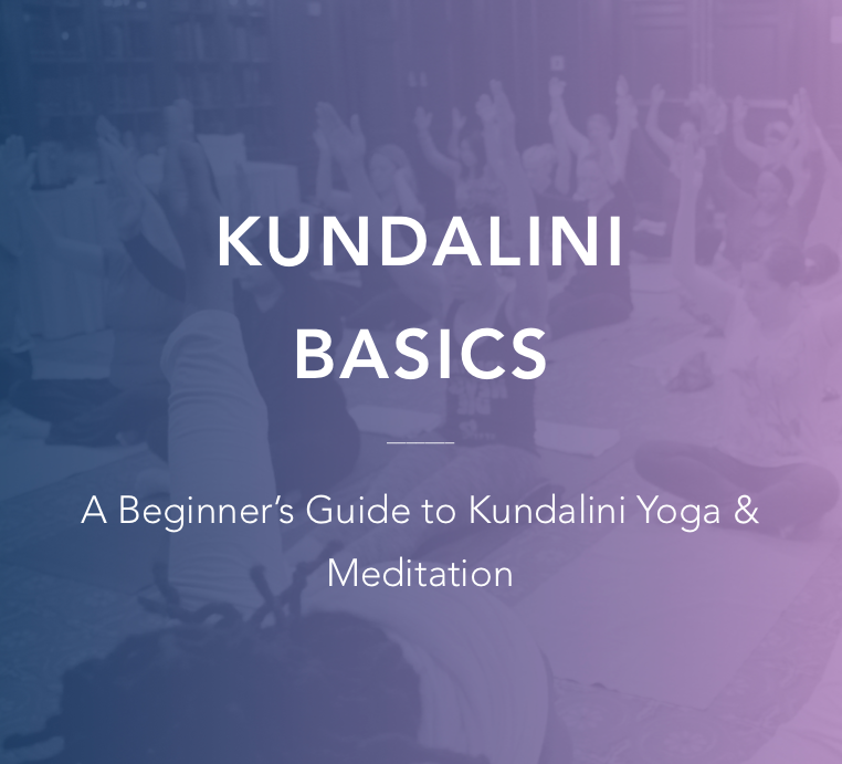 Kundalini Basics: A Beginner's Guide to Kundalini Yoga & Meditation